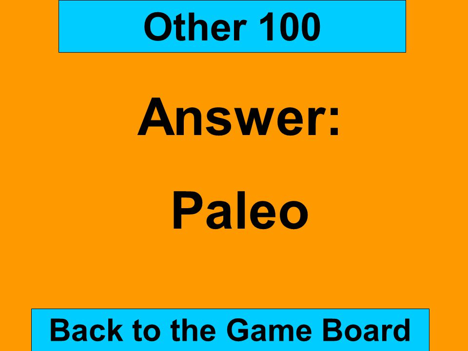 Other 100 Answer: Paleo Back to the Game Board