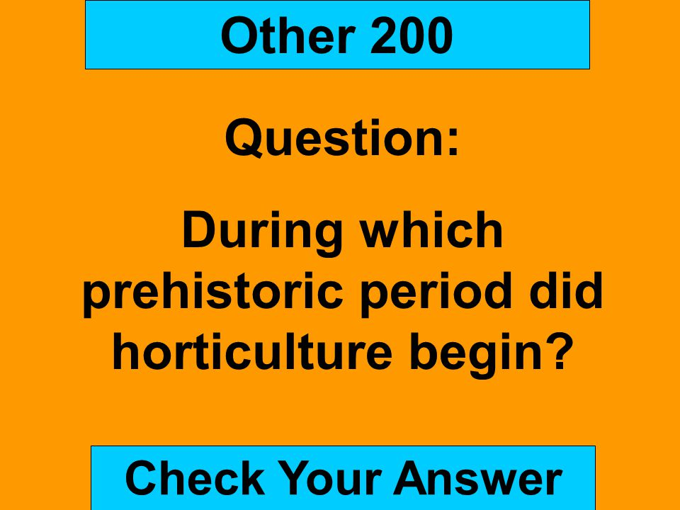 During which prehistoric period did horticulture begin