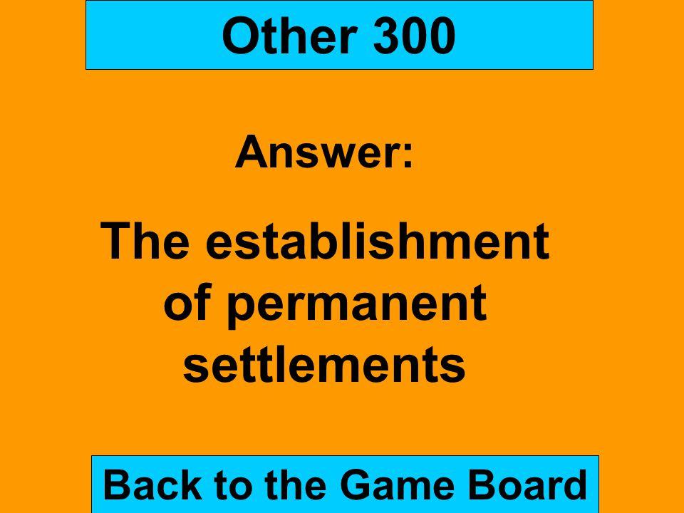 The establishment of permanent settlements