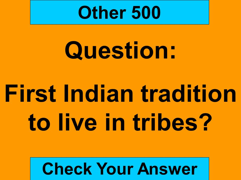 First Indian tradition to live in tribes