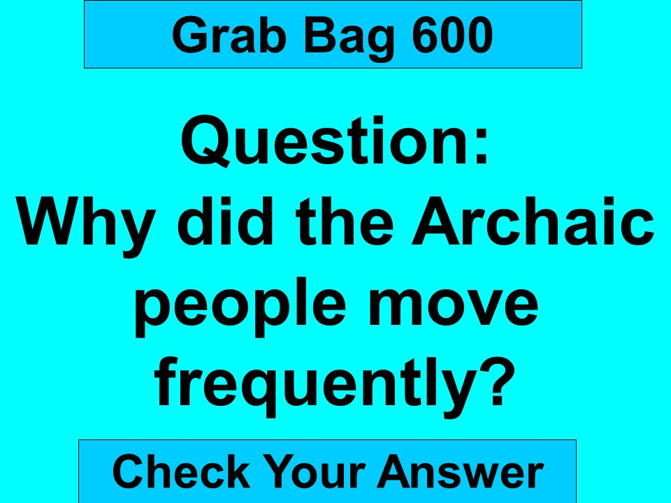Why did the Archaic people move frequently