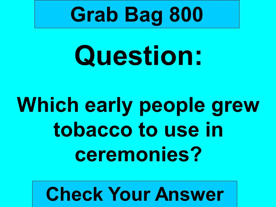 Which early people grew tobacco to use in ceremonies