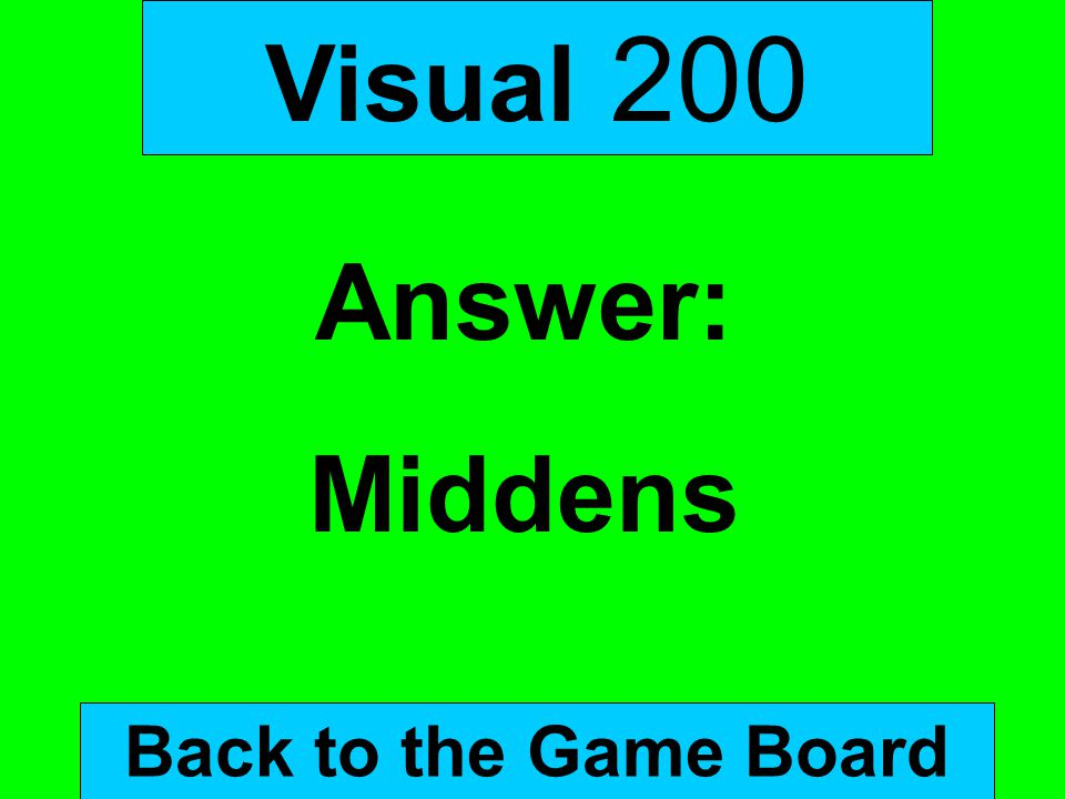 Visual 200 Answer: Middens Back to the Game Board