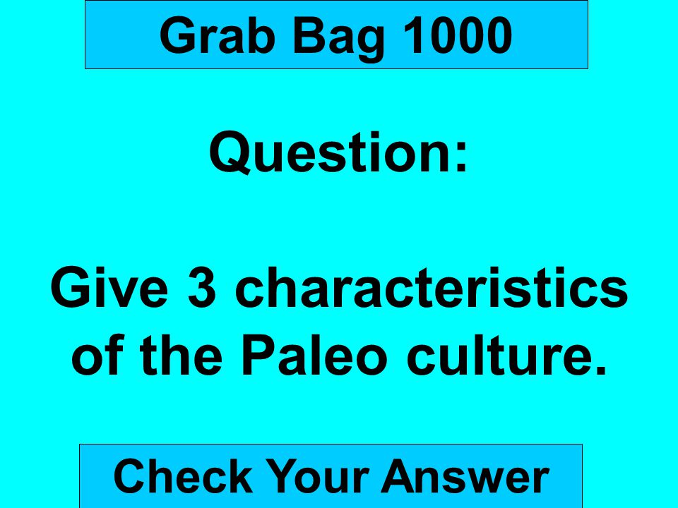 Question: Give 3 characteristics of the Paleo culture.