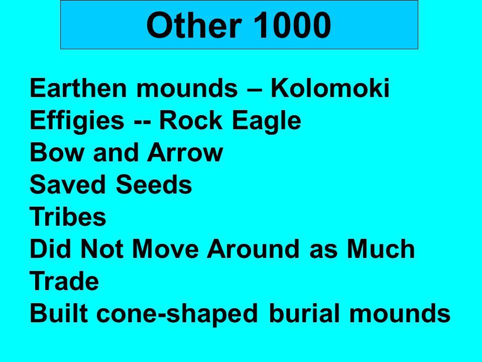 Other 1000 Earthen mounds – Kolomoki Effigies -- Rock Eagle