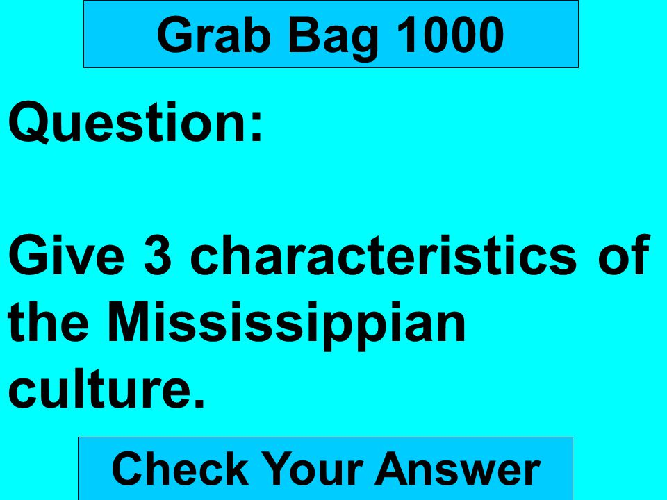 Give 3 characteristics of the Mississippian culture.
