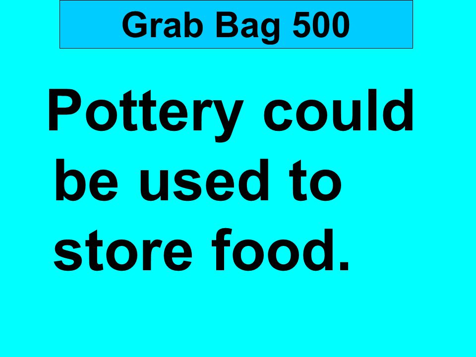 Pottery could be used to store food.