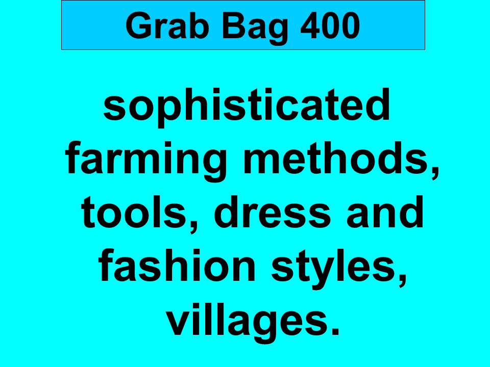Grab Bag 400 sophisticated farming methods, tools, dress and fashion styles, villages.