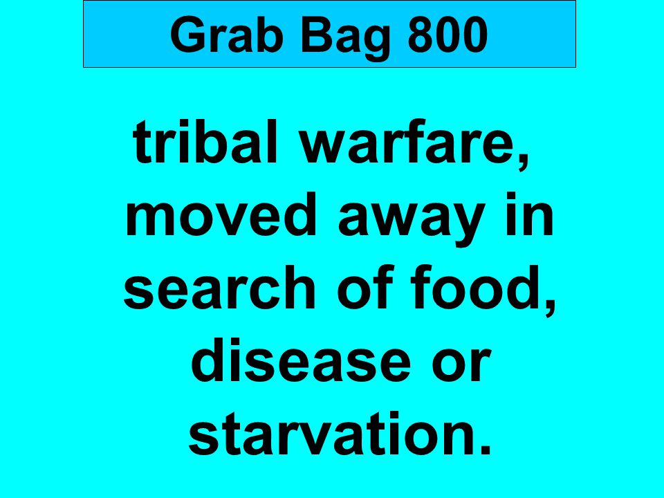 tribal warfare, moved away in search of food, disease or starvation.