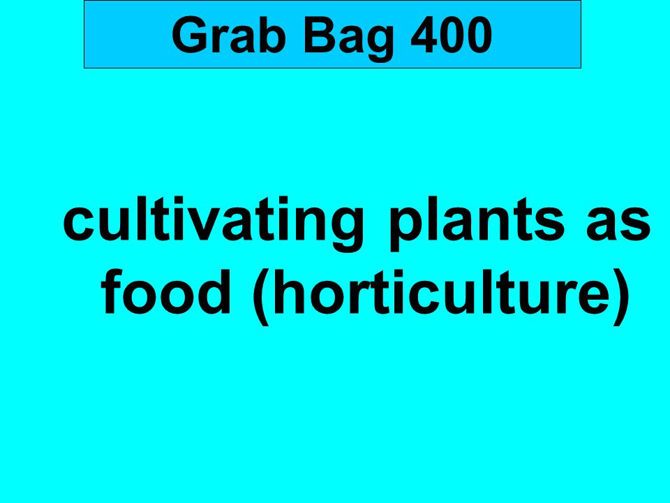 cultivating plants as food (horticulture)
