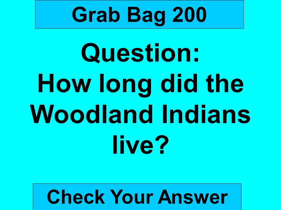 How long did the Woodland Indians live