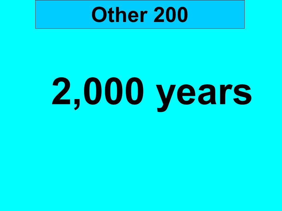 Other 200 2,000 years