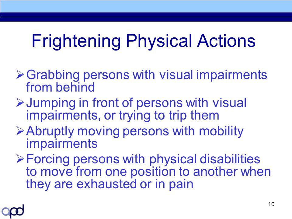 Frightening Physical Actions