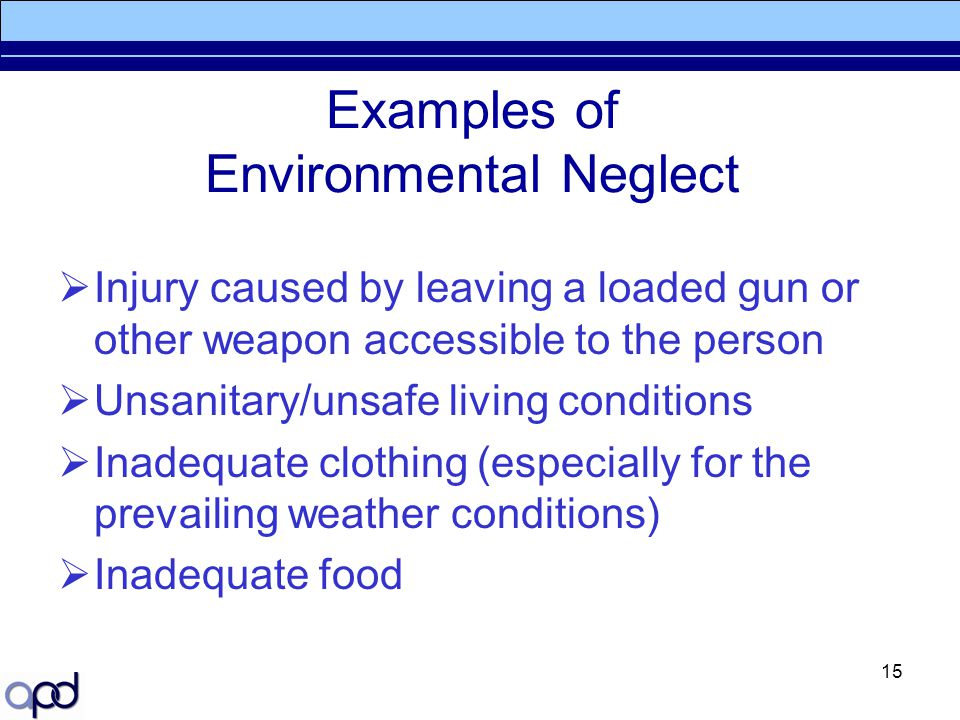 Examples of Environmental Neglect