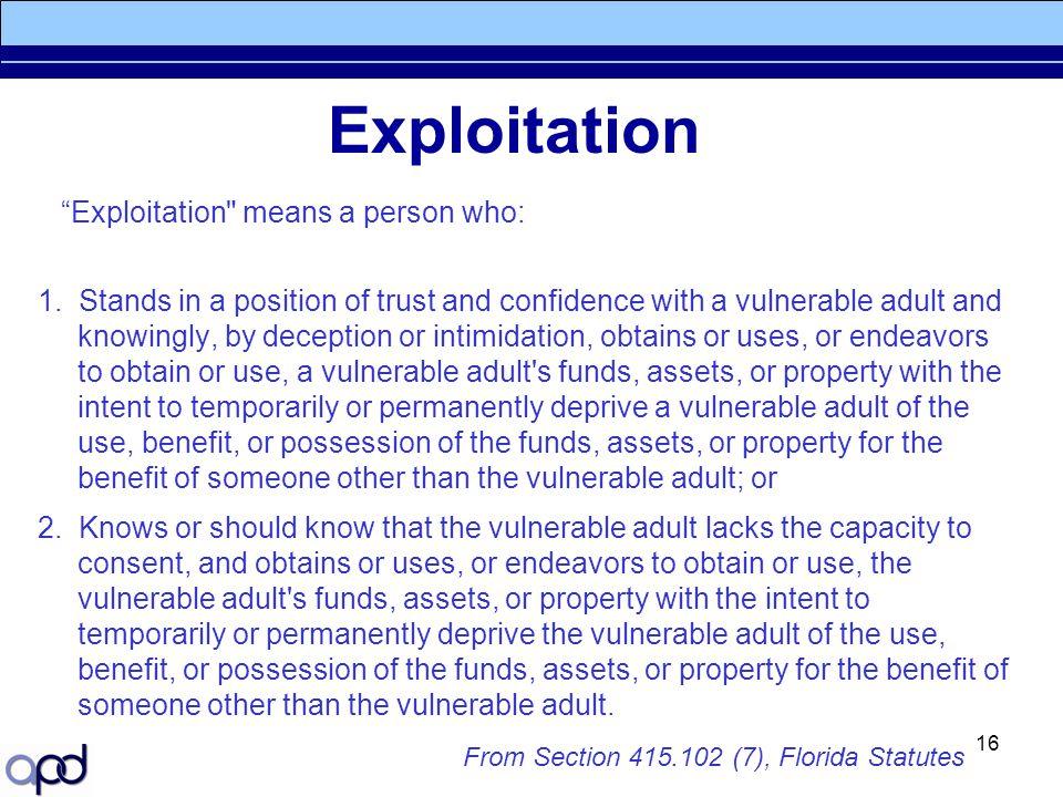 Exploitation Exploitation means a person who: