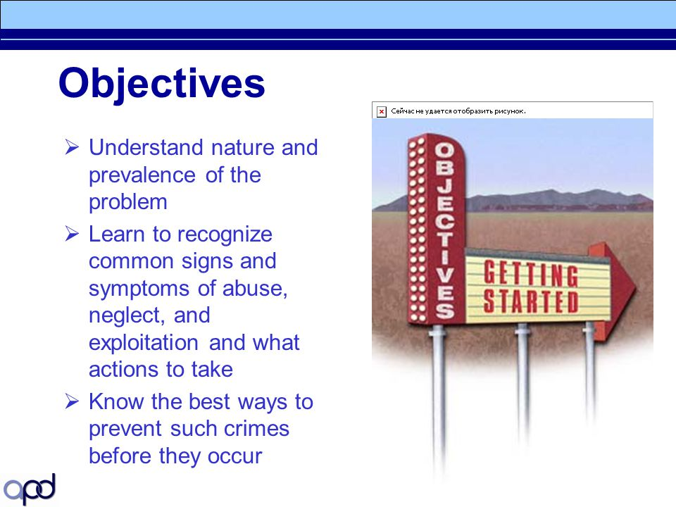 Objectives Understand nature and prevalence of the problem