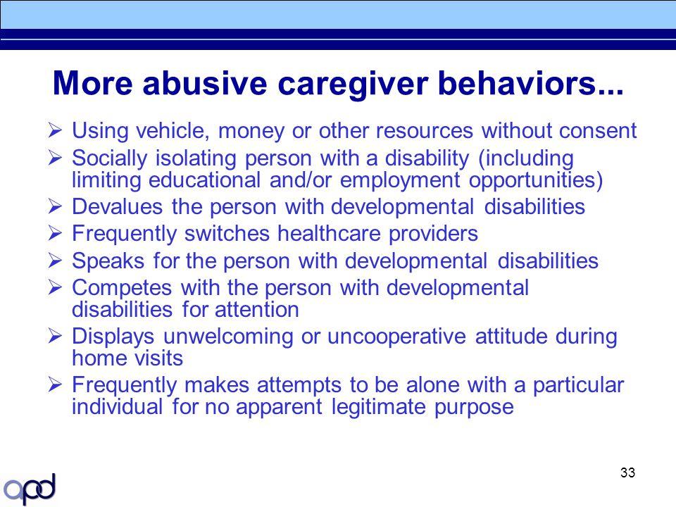 More abusive caregiver behaviors...