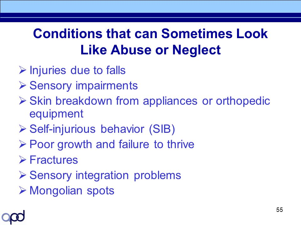 Conditions that can Sometimes Look Like Abuse or Neglect