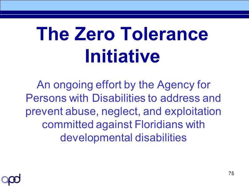 The Zero Tolerance Initiative