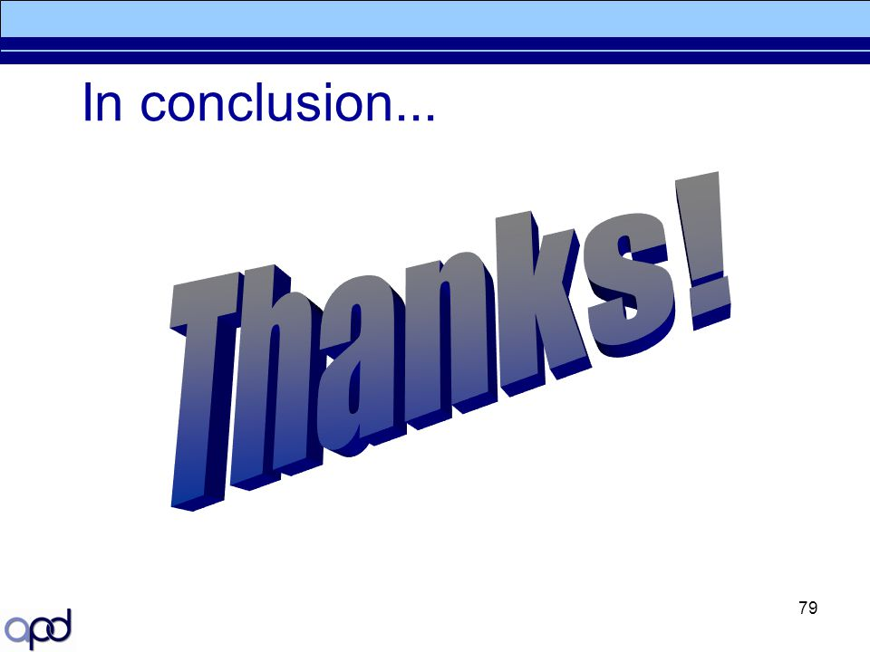In conclusion... Thanks!