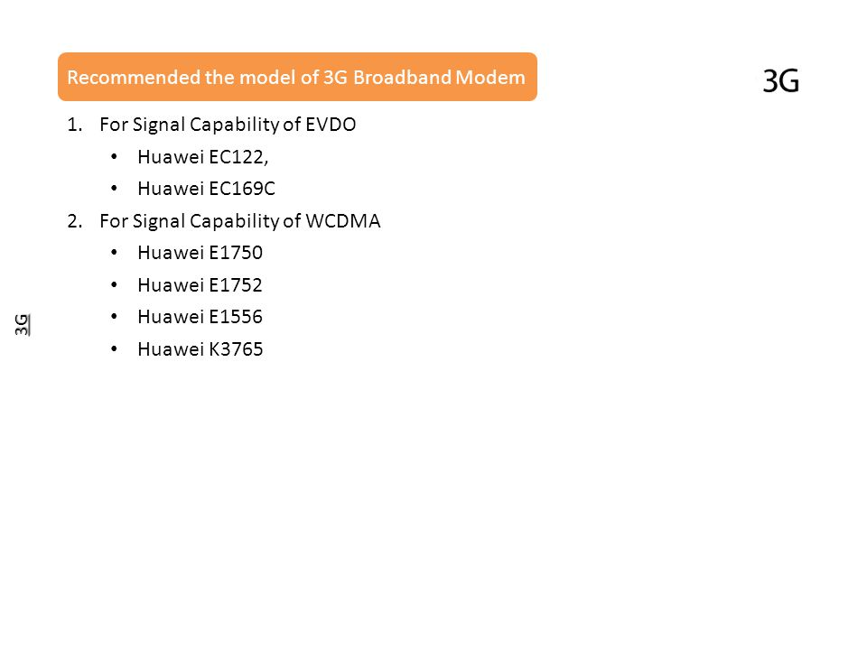 Recommended the model of 3G Broadband Modem