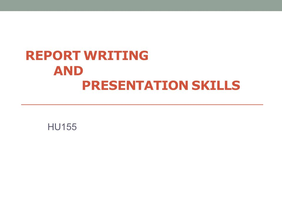 Report Writing and Presentation Skills