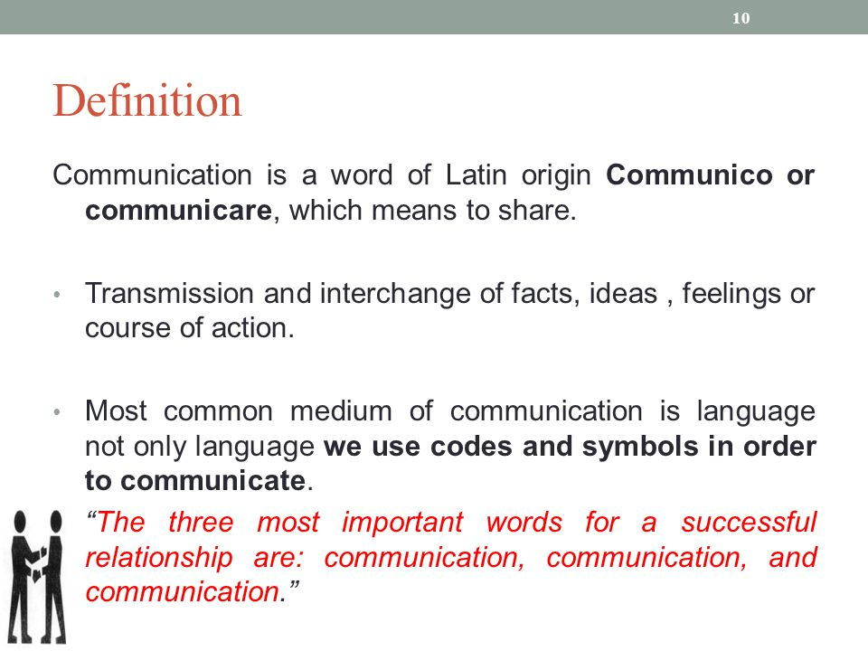 Definition Communication is a word of Latin origin Communico or communicare, which means to share.