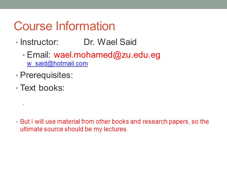 Course Information Instructor: Dr. Wael Said