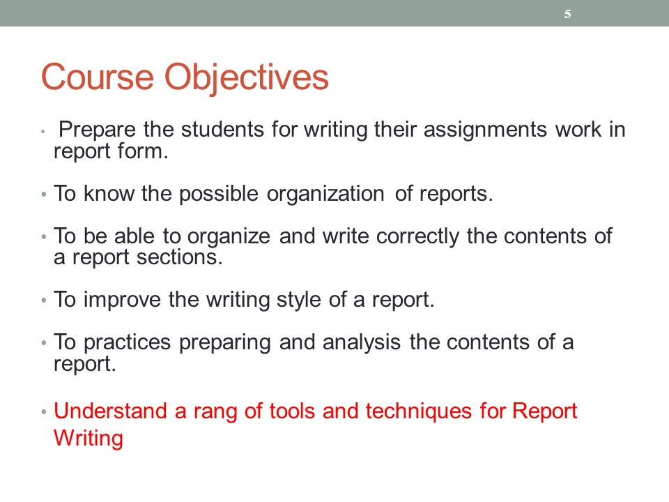 Course Objectives To know the possible organization of reports.