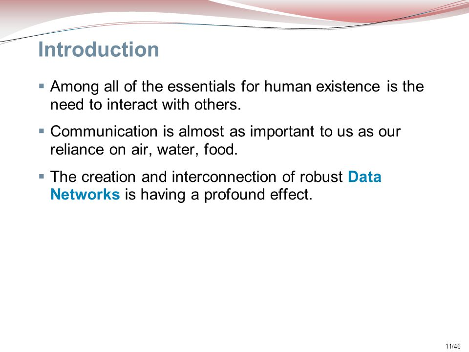 Introduction Among all of the essentials for human existence is the need to interact with others.