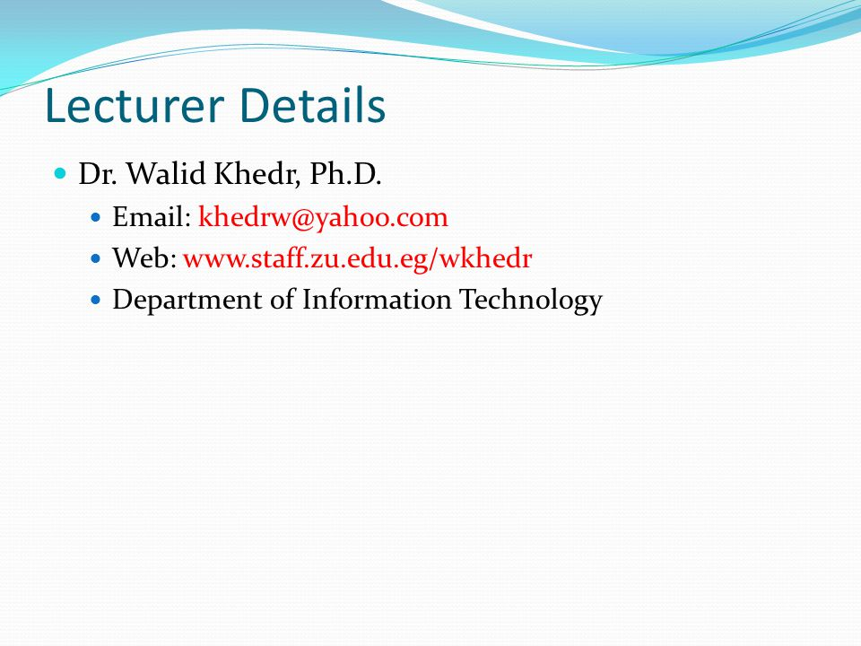 Lecturer Details Dr. Walid Khedr, Ph.D.