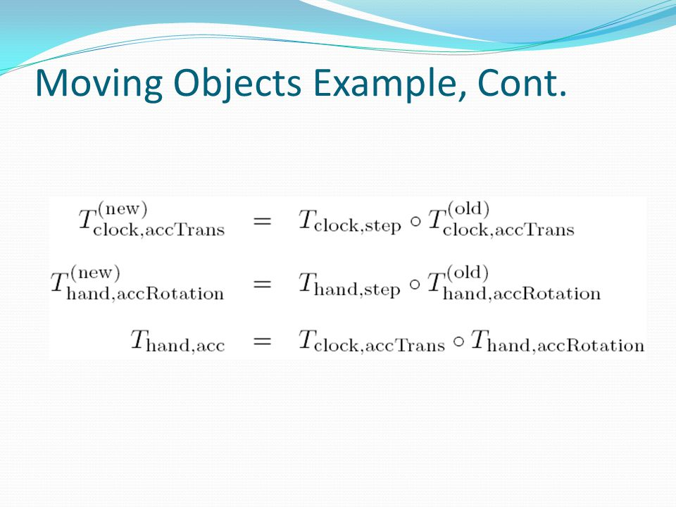 Moving Objects Example, Cont.