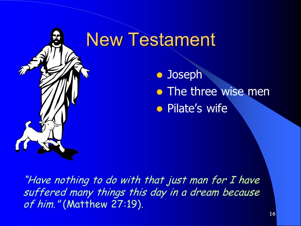New Testament Joseph The three wise men Pilate's wife