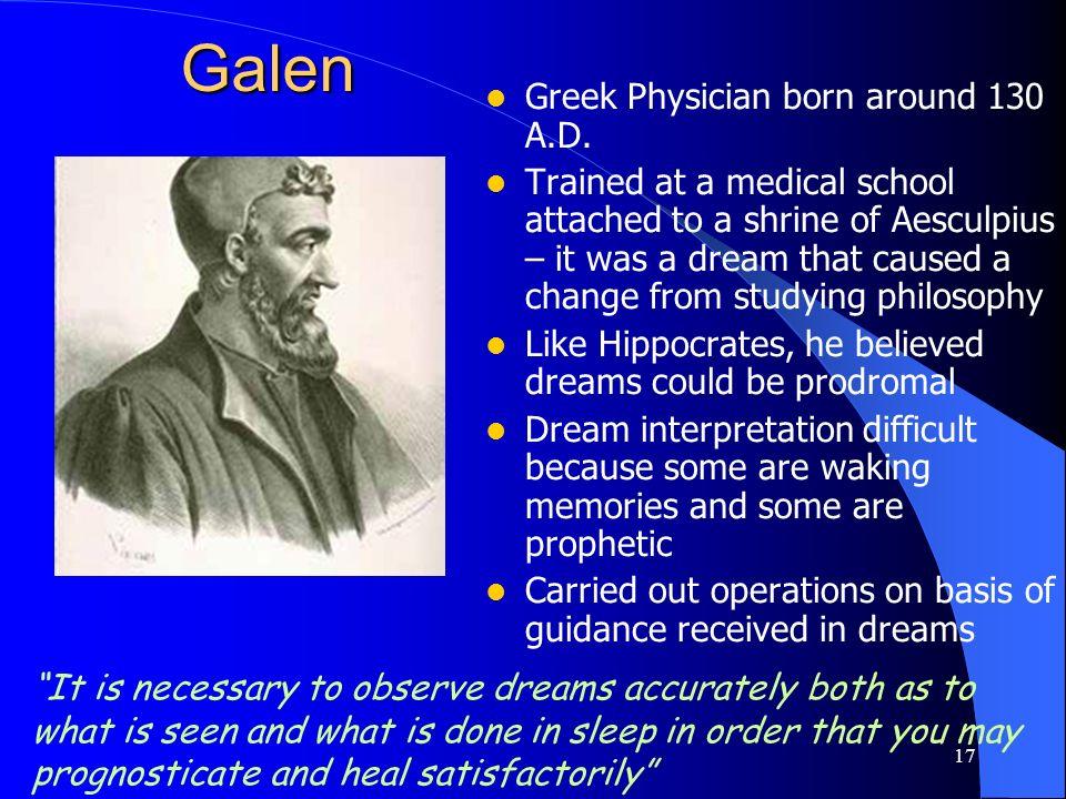 Galen Greek Physician born around 130 A.D.