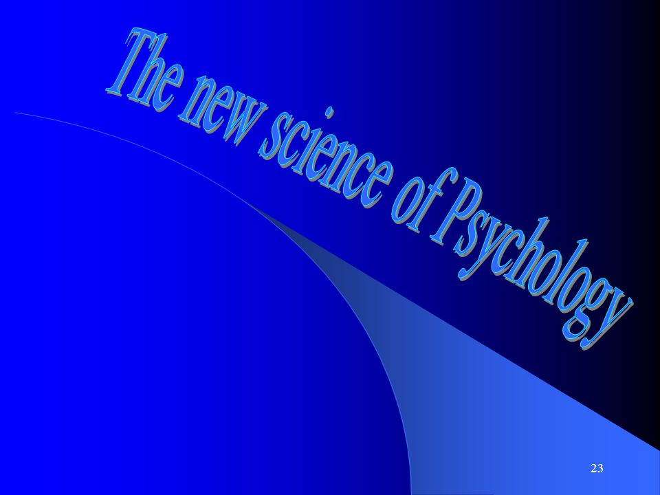 The new science of Psychology
