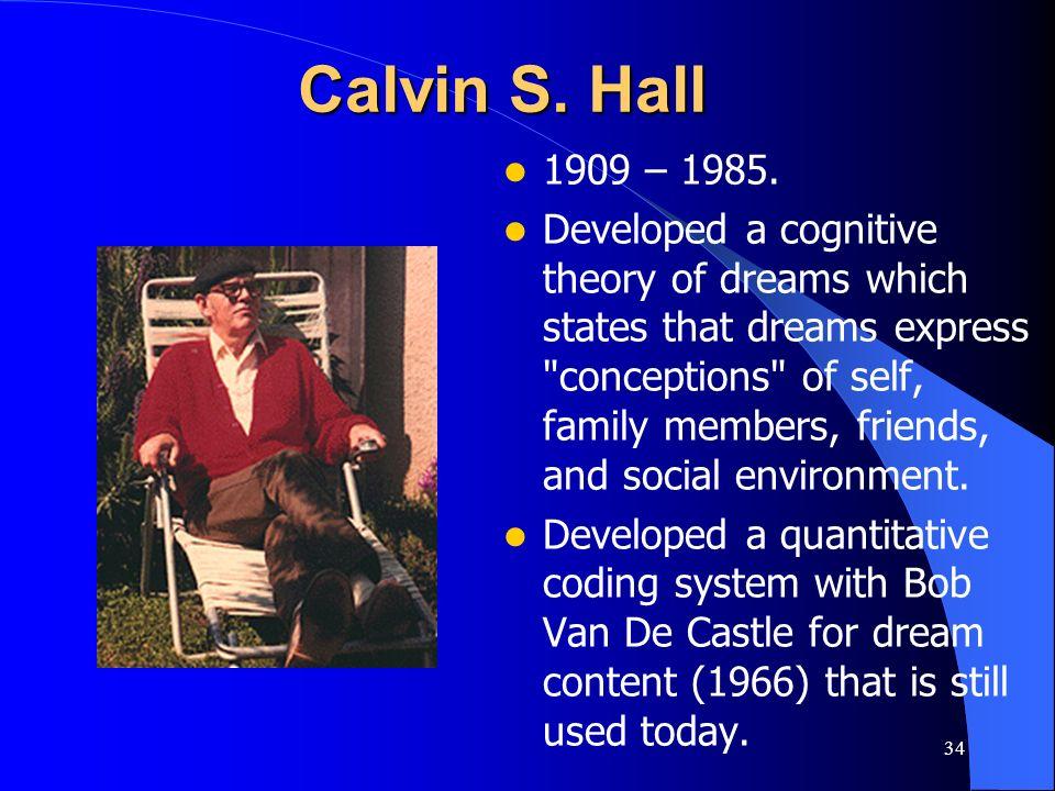 Calvin S. Hall 1909 – 1985.