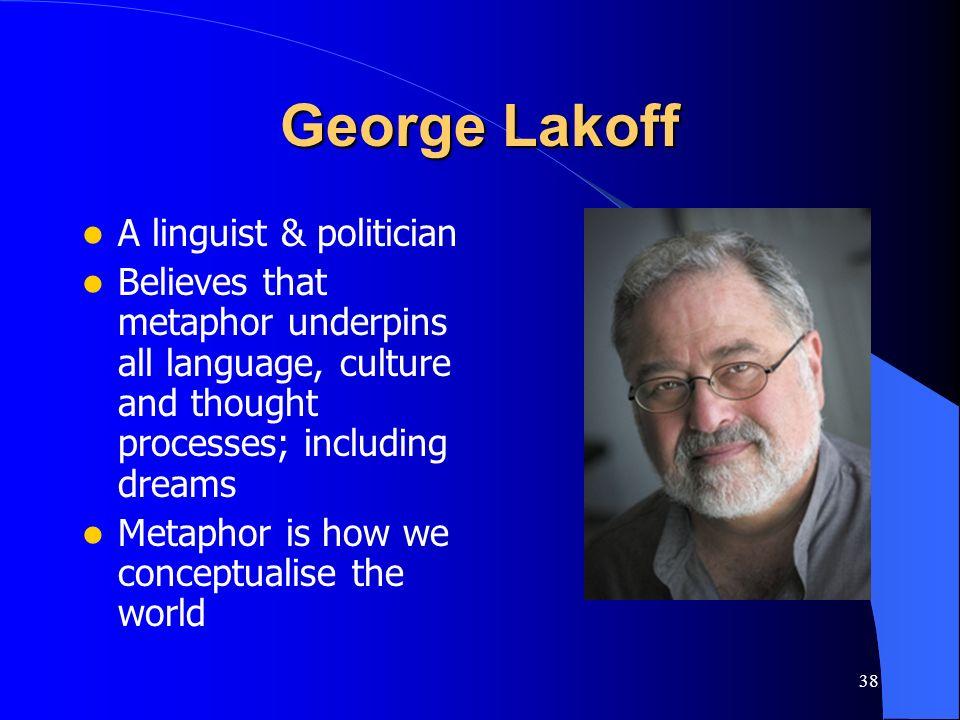 George Lakoff A linguist & politician