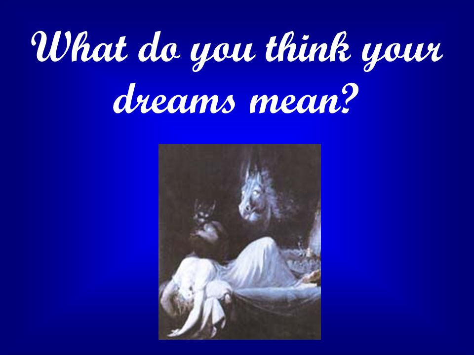 What do you think your dreams mean