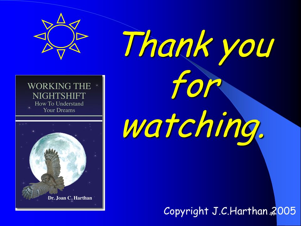 Thank you for watching. Copyright J.C.Harthan 2005