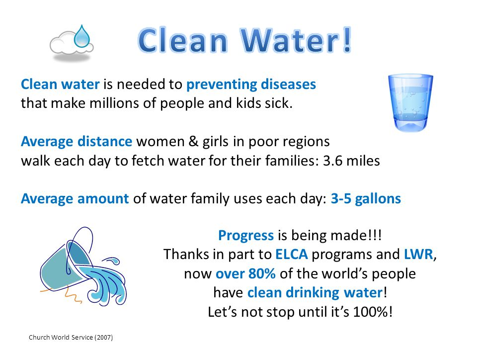 Clean Water! Clean water is needed to preventing diseases