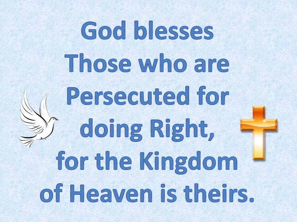 Those who are Persecuted for doing Right, for the Kingdom