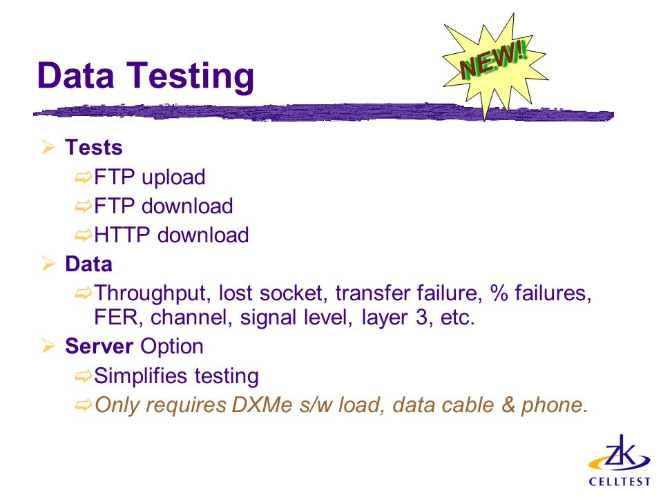 Data Testing NEW! Tests FTP upload FTP download HTTP download Data