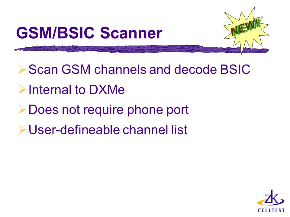 GSM/BSIC Scanner Scan GSM channels and decode BSIC Internal to DXMe