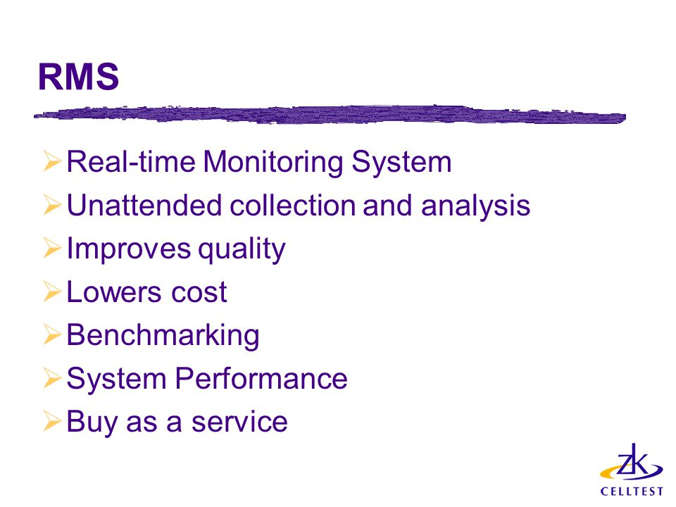 RMS Real-time Monitoring System Unattended collection and analysis