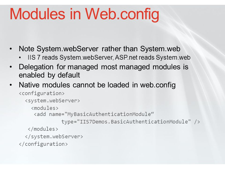 Modules in Web.config Note System.webServer rather than System.web