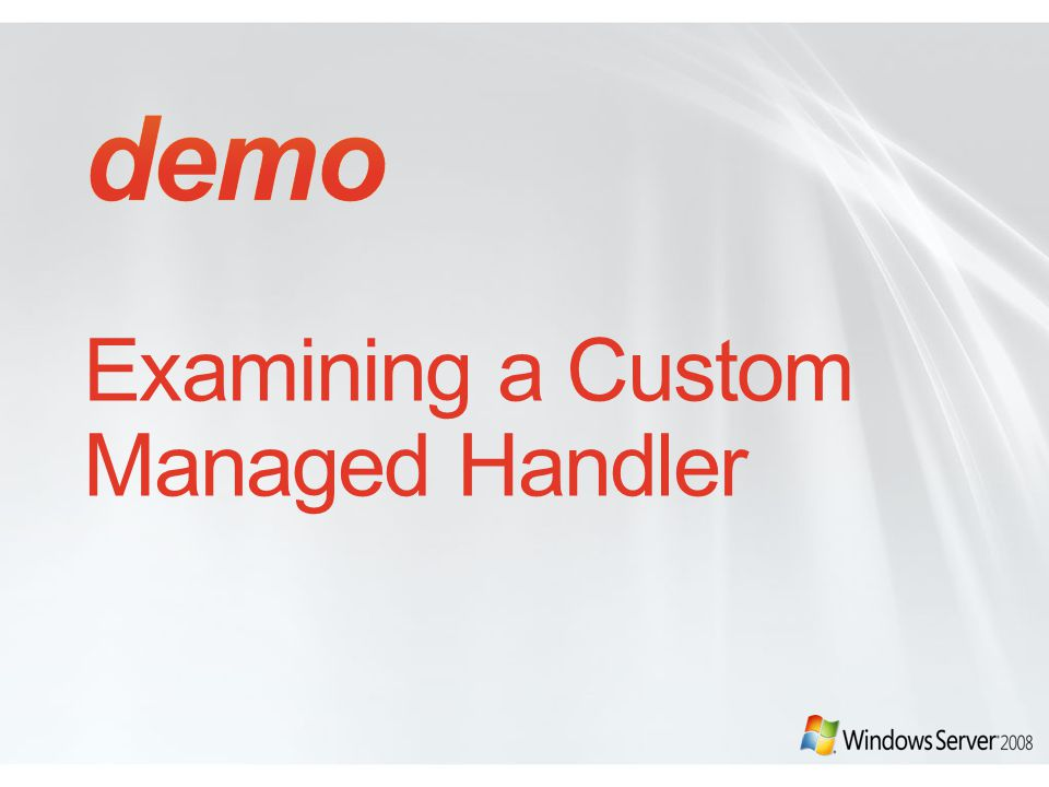 Examining a Custom Managed Handler