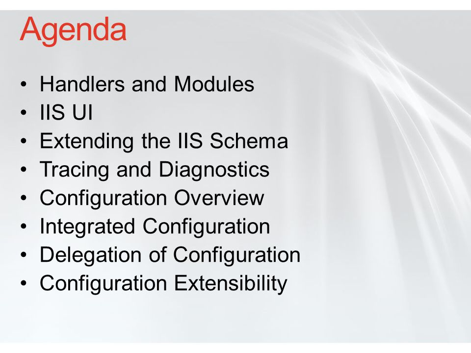 Agenda Handlers and Modules IIS UI Extending the IIS Schema