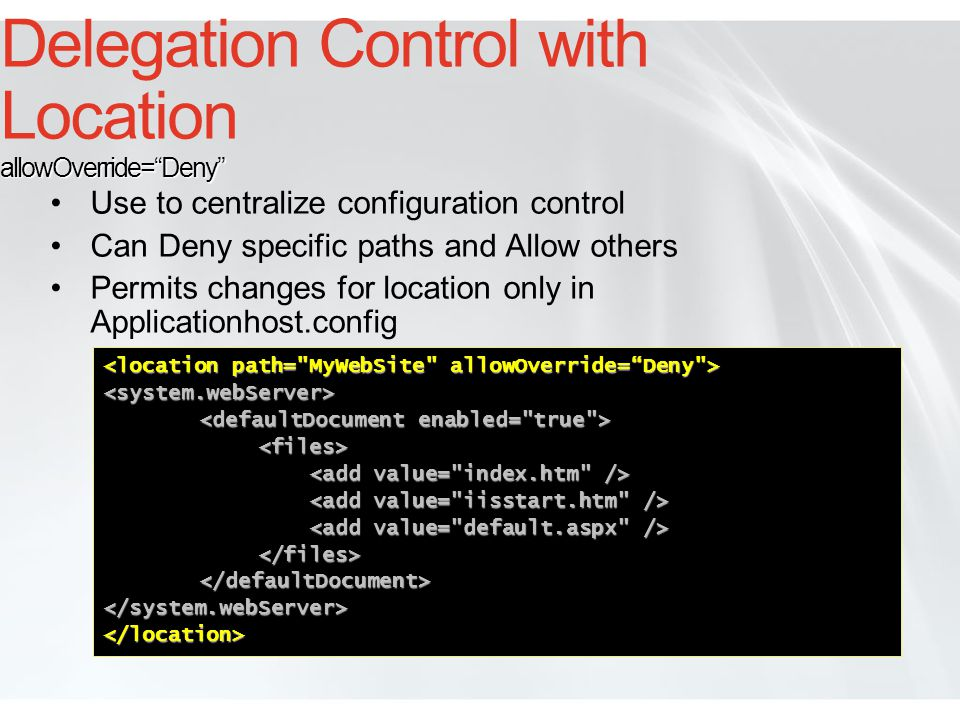 Delegation Control with Location allowOverride= Deny