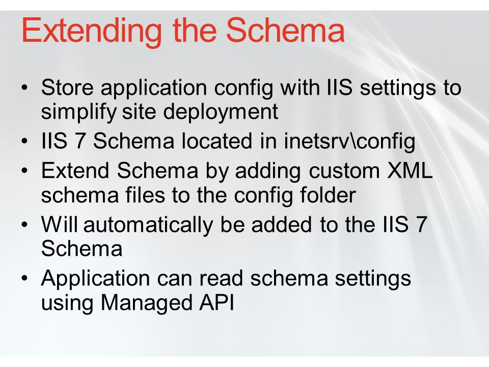 Extending the Schema Store application config with IIS settings to simplify site deployment. IIS 7 Schema located in inetsrv\config.