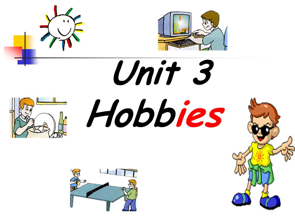 Unit 3 Hobbies